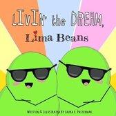 Livin' the Dream, Lima Beans