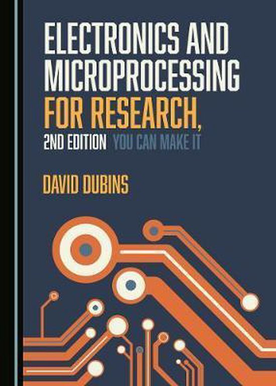 Electronics and Microprocessing for Research, 2nd Edition: You Can Make It
