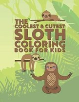 The Coolest & Cutest Sloth Coloring Book For Kids