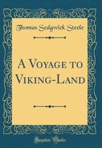 A Voyage to Viking-Land (Classic Reprint)