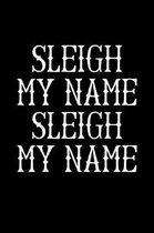 Sleigh My Name Sleigh My Name