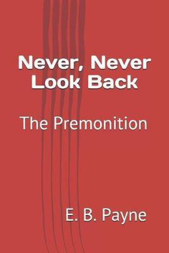 Never, Never Look Back: The Premonition