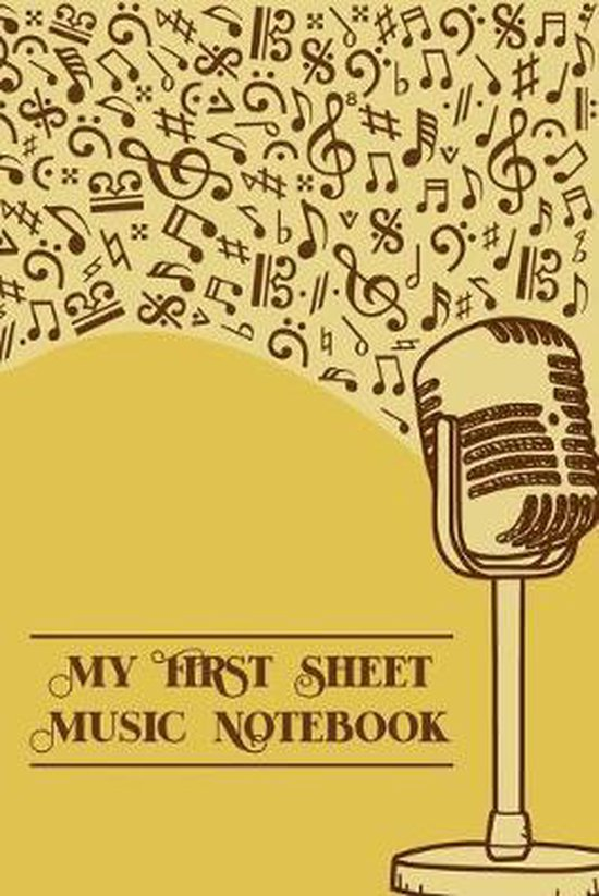 My First Sheet Music Notebook: DIN-A5 sheet music book with 100 pages of empty staves for composers and music students to note music and melodies