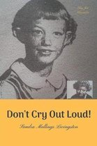Don't Cry Out Loud