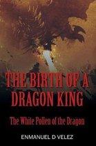 Birth of a Dragon King