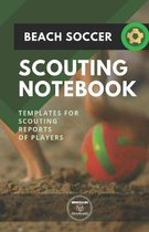 Beach Soccer. Scouting Notebook: Templates for scouting reports of players