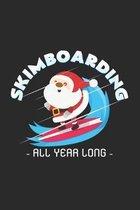Skimboarding all year long: 6x9 Skimboarding - dotgrid - dot grid paper - notebook - notes