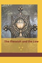 The Messiah and the Law