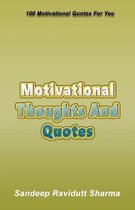 Motivational Thoughts And Quotes: 100 Motivational Quotes For You