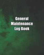 Maintenance Log Book: Dark Green Cover, 150 pages, 8.5'' X 10''