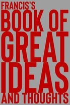 Francis's Book of Great Ideas and Thoughts