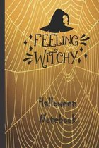 Feeling Witchy Halloween Notebook: Cute spider web Halloween notebook to write in. Funny gift for the spooky season.