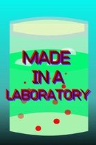 Made in a Laboratory