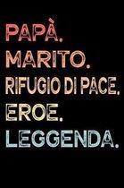 Pap�. Marito. Rifugio Di Pace. Eroe. Leggenda.: Calendario Organizzatore Calendario Settimanale per Pap� Uomini Festa del pap� Compleanno Festa del pa