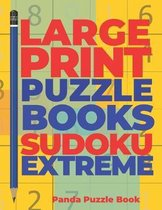 Large Print Puzzle Books Sudoku Extreme: Brain Games Sudoku - Mind Games For Adults - Logic Games Adults