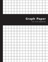 Graph Paper 1/2 Inch Square: (2 Squares per Inch) Quad Ruled - 0.50 inch Graph Composition Notebook