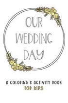 Our Wedding Day: A Coloring & Activity Book For Kids, White & Gold