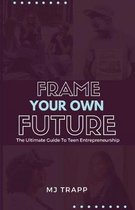 Frame Your Own Future