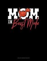 Mom In Beast Mode