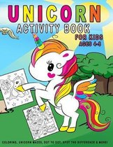 Unicorn Activity Book For Kids Ages 4-8: Unicorn Coloring, Unicorn Mazes, Dot to Dot, Spot The Difference, Word Search & More!