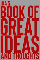 Ina's Book of Great Ideas and Thoughts