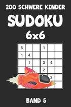 200 Schwere Kinder Sudoku 6x6 Band 5: Sudoku Puzzle R�tselheft mit L�sung, 2 R�stel pro Seite