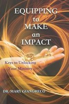 Equipping to Make an Impact: Keys to Unlocking Your Ministry