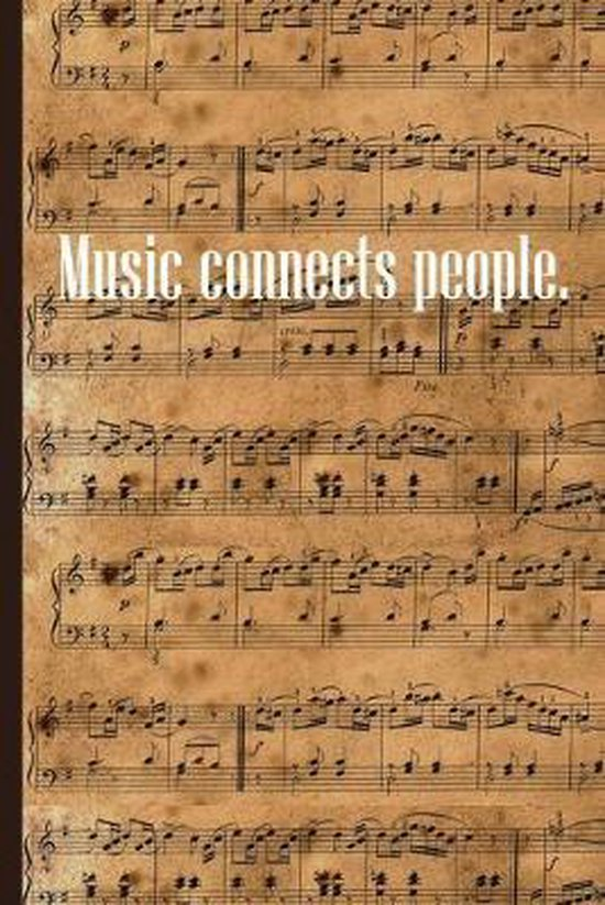 Music Connects People: Sheet music book DIN-A5 with 100 pages of empty staves for music students and composers to note music and melodies