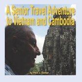 A Senior Travel Adventure to Vietnam and Cambodia