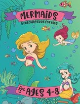 Mermaids: A Coloring Book for Kids - for Ages 4-8: An Underwater Mermaid Adventure Colouring Book for Girls