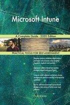 Microsoft Intune A Complete Guide - 2020 Edition