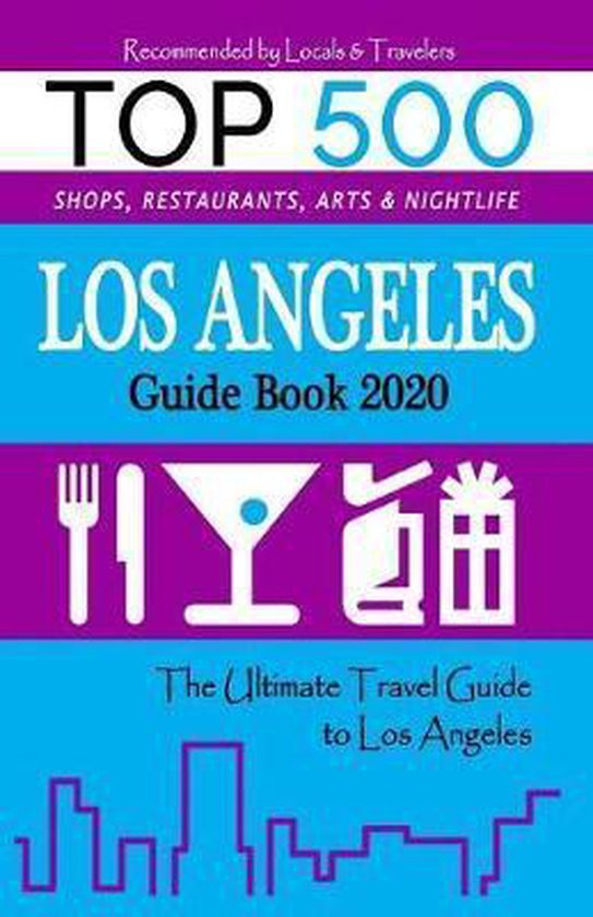 Los Angeles Guide Book 2020: The Most Recommended Shops, Entertainment and things to do at Night in Los Angeles (Guide Book 2020)