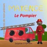Maxence le Pompier: Les aventures de mon pr�nom