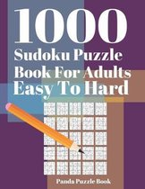 1000 Sudoku Puzzle Books For Adults Easy To Hard: Brain Games for Adults - Logic Games For Adults - Mind Games Puzzle