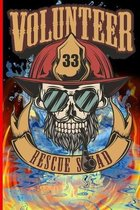 Volunteer Rescue Squad 33: The notebook for each fireman and friend of the fire brigade firefigther.