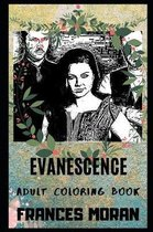 Evanescence Adult Coloring Book: Famous Rock Band and Beautiful Amy Lee Inspired Coloring Book for Adults