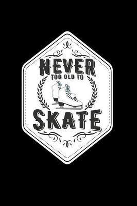 Never too old to skate