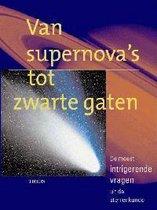 Van Supernova'S Tot Zwarte Gaten