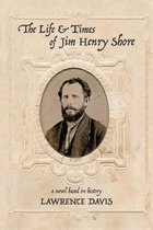 The Life and Times of Jim Henry Shore