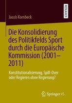 Die Konsolidierung Des Politikfelds Sport Durch Die Europaische Kommission (2001-2011)