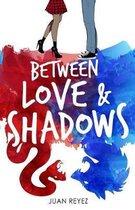 Between Love & Shadows