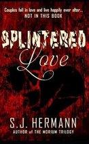 Splintered Love
