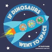 If Dinosaurs Went To Space