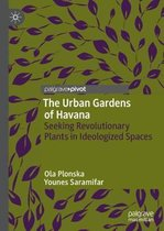 The Urban Gardens of Havana