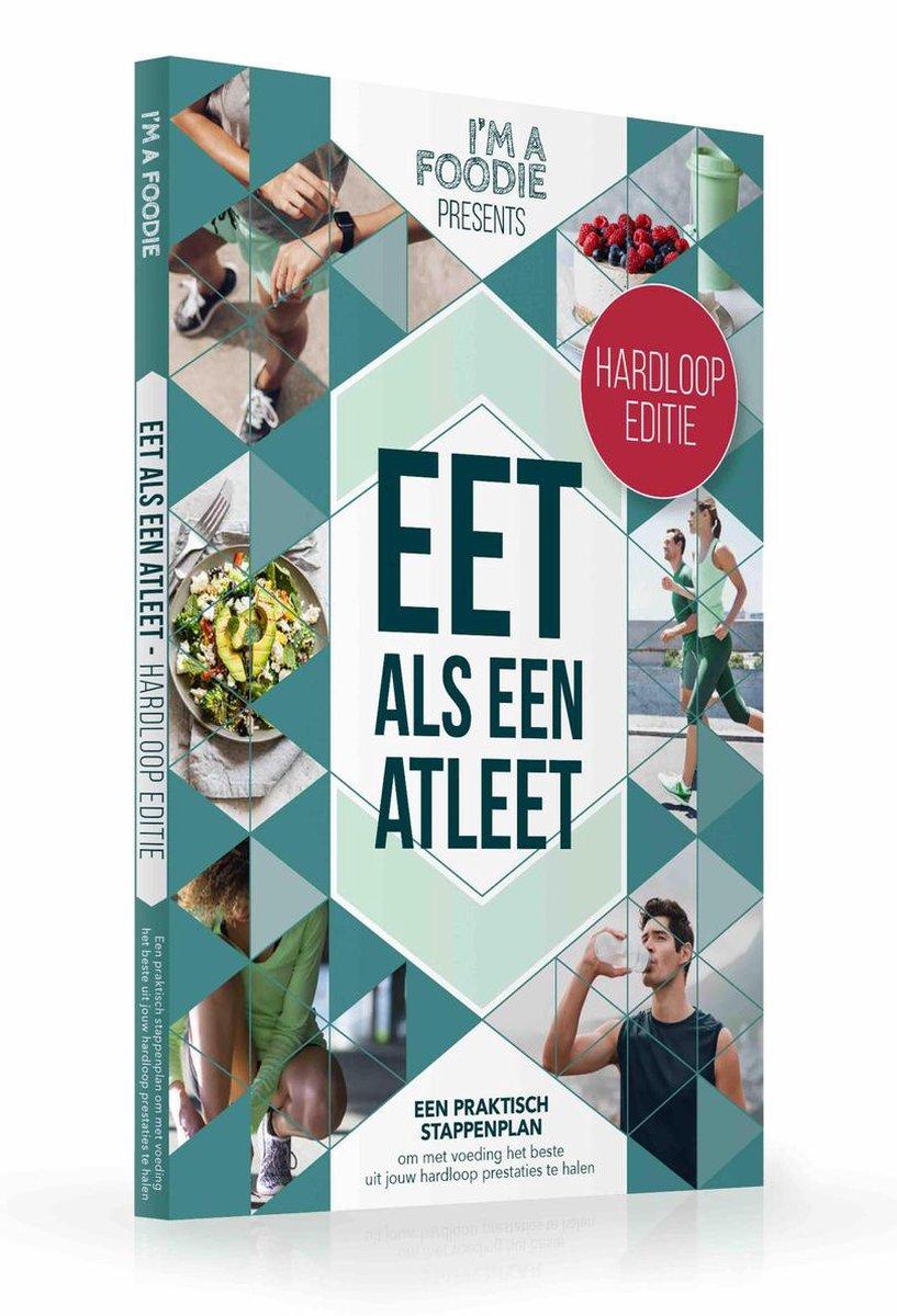 I'm a Foodie presents: Eet als een atleet: HARDLOOP EDITIE * hardlopen * sportvoeding * evidence bas