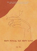 Boek cover Shes Strong, but Shes Tired van r.h. Sin