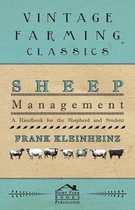 Sheep Management - A Handbook For The Shepherd And Student