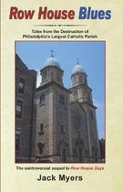 Row House Blues: Tales From the Destruction of Philadelphia's Largest Catholic Parish