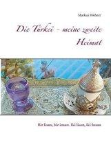 Die Turkei - meine zweite Heimat