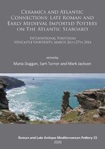 Ceramics and Atlantic Connections: Late Roman and Early Medieval Imported Pottery on the Atlantic Seaboard